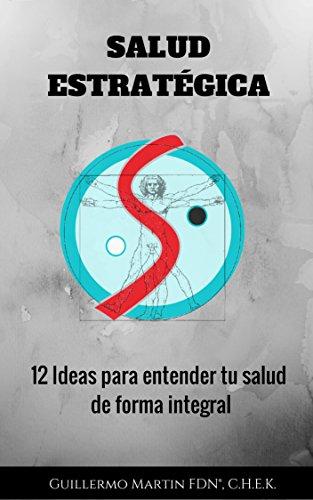 Salud Estratégica: 12 ideas para entender tu salud de forma integral