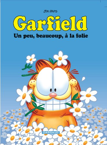 Garfield - tome 47 - Un peu, beaucoup, à la folie