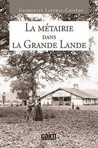La métairie dans la Grande Lande par Georgette Laporte-Castède