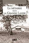 La métairie dans la Grande Lande par Laporte-Castède