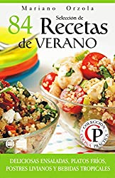 SELECCIÓN DE 84 RECETAS DE VERANO: Deliciosas ensaladas, platos fríos, postres livianos y bebidas tropicales (Colección Cocina Práctica nº 45) (Spanish Edition)
