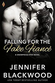 Falling for the Fake Fiance (Snowpocalypse) by [Blackwood, Jennifer]