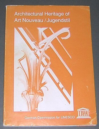 Architectural heritage of Art Nouveau/Jugendstil: History & conservation (Architecture and protection of monuments and sites of historical interest)