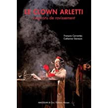 Le clown Arletti : Vingt ans de ravissement