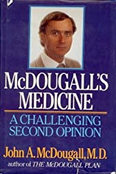 McDougall's Medicine: A Challenging Second Opinion by John A. McDougall (1985-08-02)