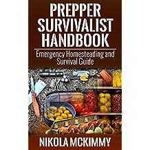 Prepper Survivalist Handbook: Emergency Homesteading and Survival Guide (English Edition)