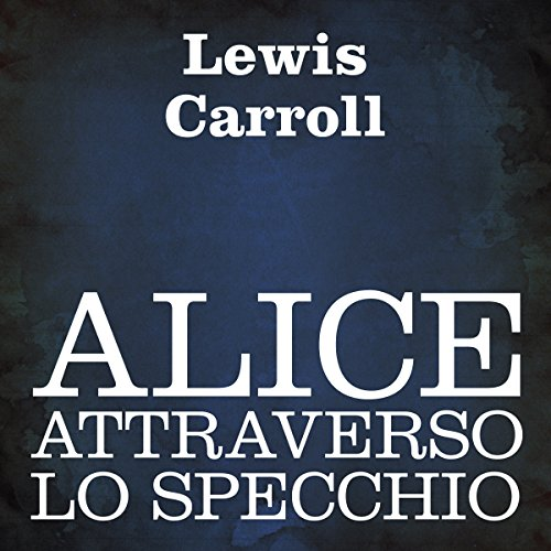 Alice attraverso lo specchio  Audiolibri