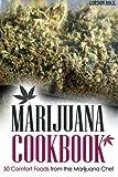 Marijuana Cookbook: 50 Comfort Foods from the Marijuana Chef