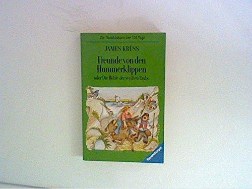 Freunde von den Hummerklippen oder Die Höhle der weißen Taube. Fabeln von Göttern und Menschen, von Tieren, Sternen und Orakeln (Ravensburger...
