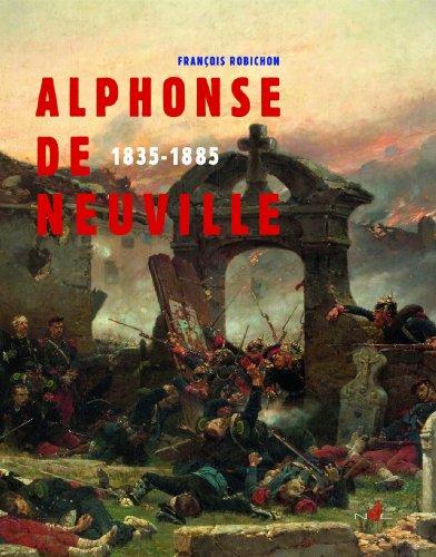 Alphonse de Neuville : 1835-1885