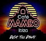 Cafe Mambo Ibiza-Dusk Till Dawn