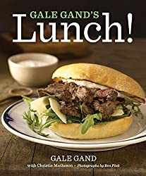 Gale Gand's Lunch! by Gale Gand (2014-04-29)