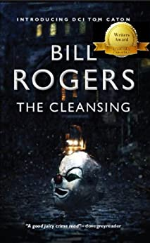 The Cleansing (DCI Tom Caton Manchester Murder Mysteries Series Book 1) by [Rogers, Bill]