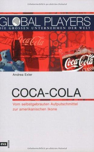 global-players-coca-cola-vom-selbstgebrauten-aufputschmittel-zur-amerikanischen-ikone