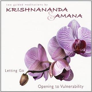 Letting Go & Opening to Vulnerability by Krishnananda & Amana