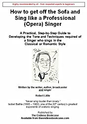 How to get off the Sofa and Sing like a Professional (Opera) Singer