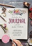 Gestalte dein Journal mit der Bullet-Methode: Kreativ werden, Ziele verwirklichen, Glück finden - Inspiration für deinen persönlichen Lebensplaner - Jasmin Arensmeier