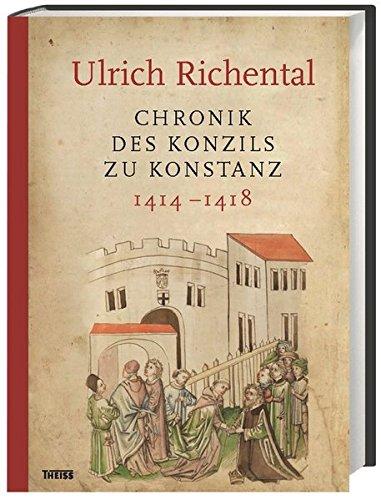 Ulrich Richental: Chronik des Konzils zu Konstanz: 1414-1418