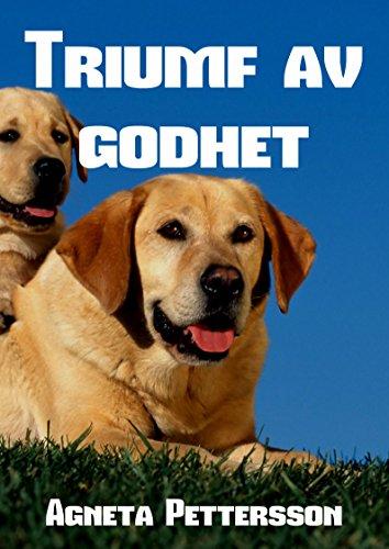 Triumf av godhet (Swedish Edition) por Agneta Pettersson
