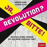 Expert Marketplace -  Andreas Buhr, CSP  - Revolution? Ja, bitte!: Wenn Old-School-Führung auf New-Work-Leadership trifft (Dein Business)