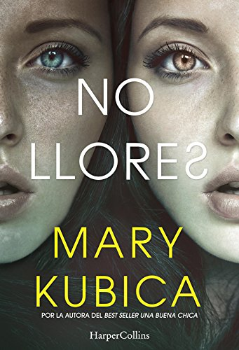 No llores (Suspense / Thriller) por Mary Kubica