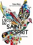 A l'école du Saint-Esprit - dons, fruits et charismes - volume 2