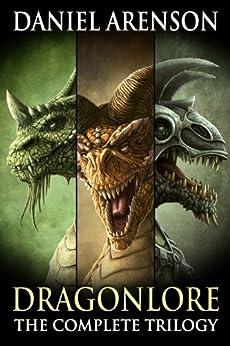Dragonlore: The Complete Trilogy (English Edition) par [Arenson, Daniel]
