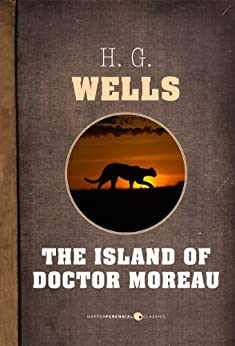 The Island Of Doctor Moreau by [Wells, H. G.]