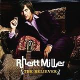 Songtexte von Rhett Miller - The Believer