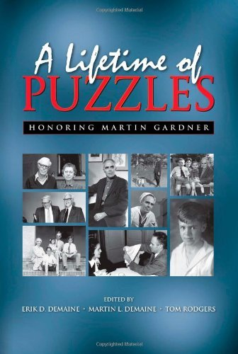 By Author A Lifetime of Puzzles: A Collection of Puzzles in Honor of Martin Gardner's 90th Birthday