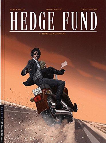Hedge Fund - tome 5 - Mort au comptant par Sabbah Philippe