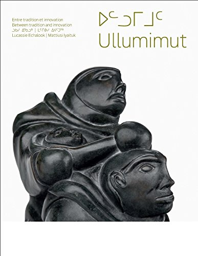 Ullumimut: Entre tradition et innovation/Between Tradition and Innovation por Lucassie Echalook