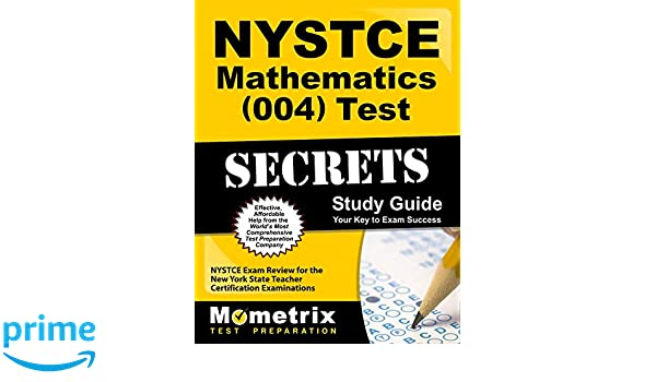 NYSTCE Mathematics 004 Test Secrets Study Guide: NYSTCE Exam Review ...