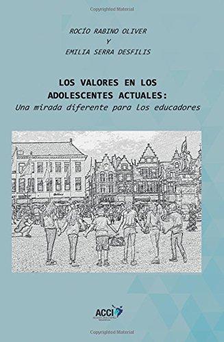 Los valores en los adolescentes actuales: Una mirada diferente para los educadores