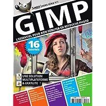 GIMP 2.8 : L'ESSENTIEL POUR BIEN DEBUTER EN RETOUCHE PHOTO