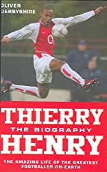 Thierry Henry: The Biography by Oliver Derbyshire (2005-02-01)