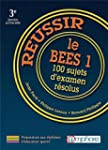 REUSSIR LE BEES 1 - 100 sujets d'exam...