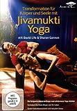 Jivamukti Yoga - Transformation für Körper und Seele