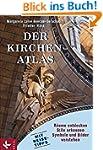 Der Kirchen-Atlas: Räume entdecken -...