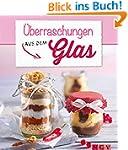 Überraschungen aus dem Glas: Hausgema...