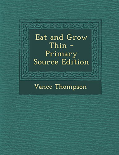 Eat and Grow Thin - Primary Source Edition