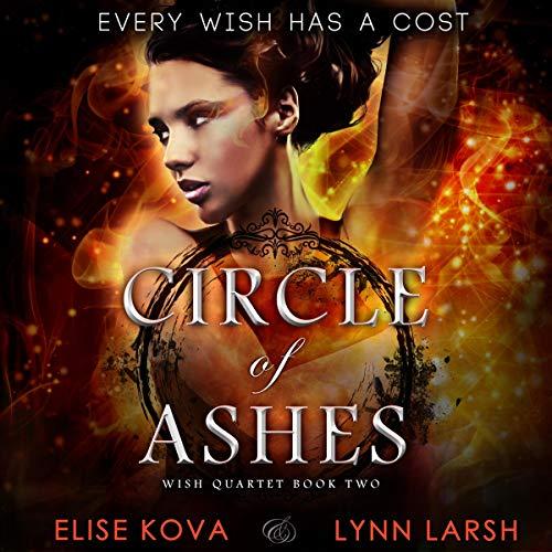 Circle of Ashes: Wish Quartet, Book 2 Silver Circle Audio