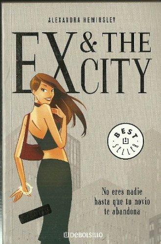 Portada del libro EX & THE CITY. NO ERES NADIE HASTA QUE TU NOVIO TE ABANDONA
