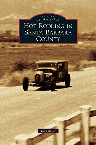 Hot Rodding in Santa Barbara County - Santas Oldtimer