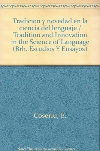 Tradicion y novedad en ciencia lenguaje (VARIOS GREDOS) por E. Coseriu