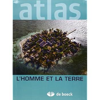 L'homme et la Terre : Atlas