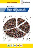 Finanza pubblica e mercato nell'era della globalizzazione. Per le Scuole superiori. Con e-book. Con espansione online