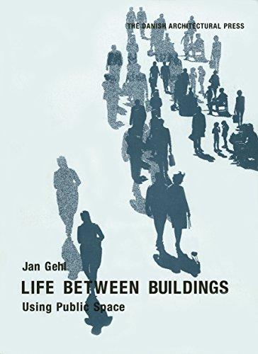 Life Between Buildings: Using Public Space por Jahn Gehl