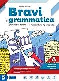 Bravi in grammatica. Per la Scuola media. Con e-book. Con 2 espansioni online