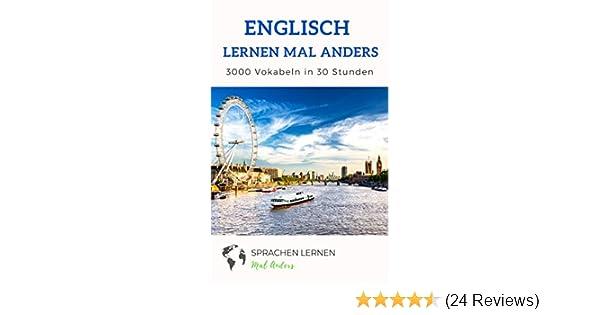 Englisch Lernen Mal Anders 3000 Vokabeln In 30 Stunden Light Version Langfristiges Merken Von 3000 Englischen Vokabeln Mit Innovativen